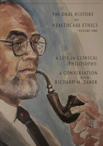 Volume 1: A Life in Clinical Philosophy: A Conversation with Richard M. Zaner